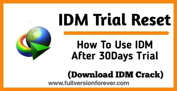 Idm Trial Reset   Use Internet Download Manager Legally Forever Software